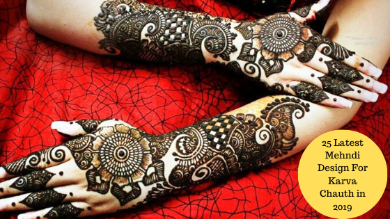 25 Latest Mehndi Design For Karva Chauth in 2019